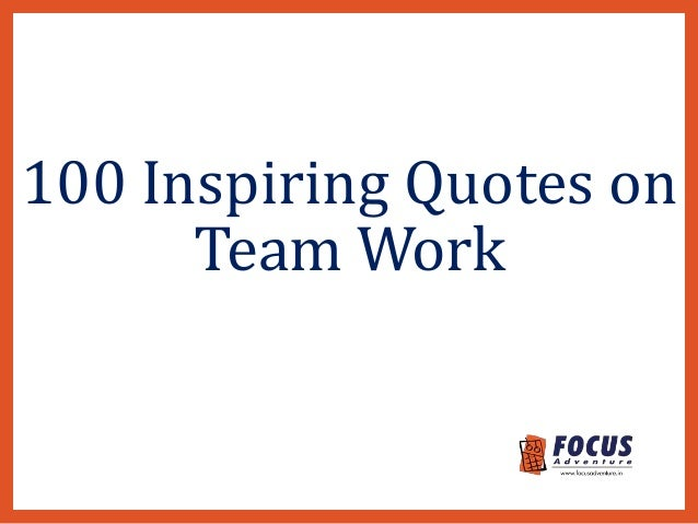 Inspiring Work Quotes Alluring 100 Inspiring Quotes On Team Work