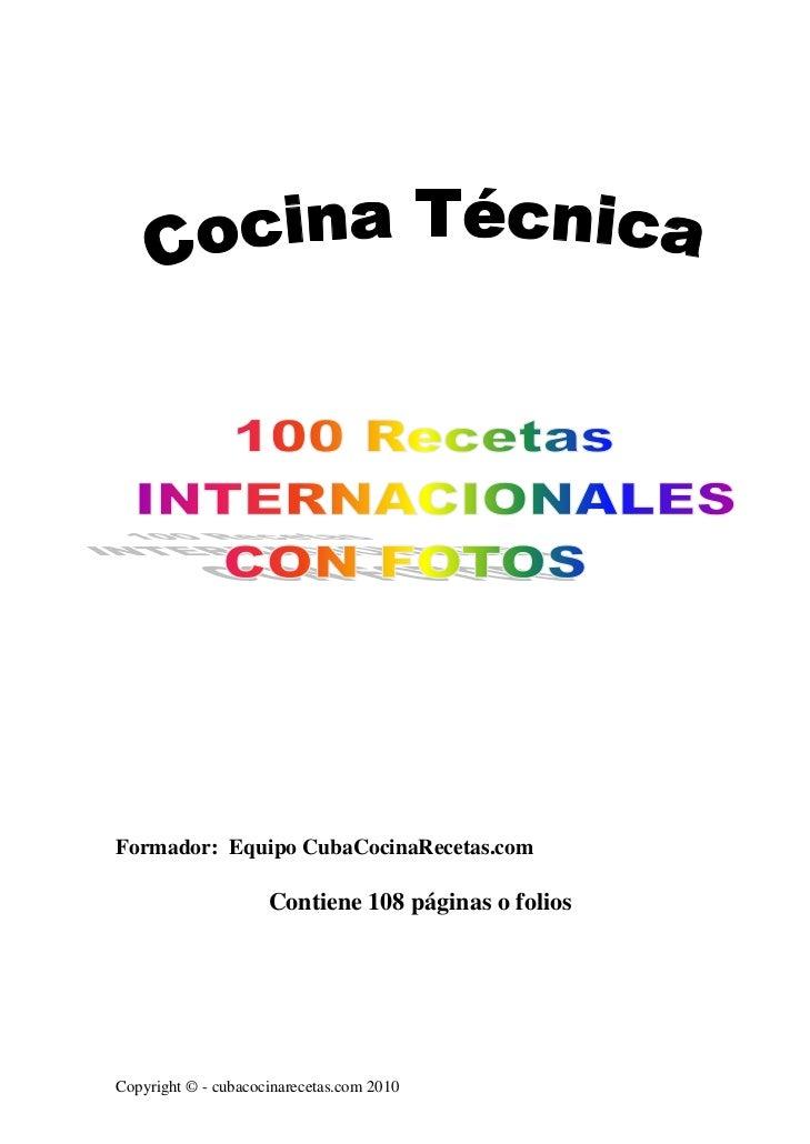 Formador: Equipo CubaCocinaRecetas.com                     Contiene 108 páginas o foliosCopyright © - cubacocinarecetas.co...