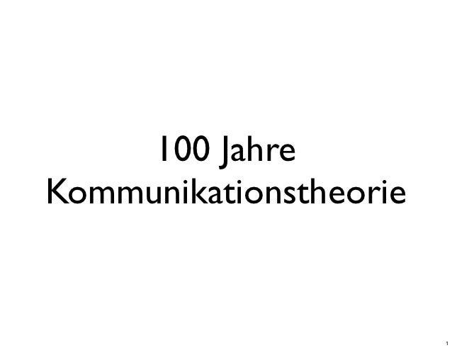 100 JahreKommunikationstheorie                        1