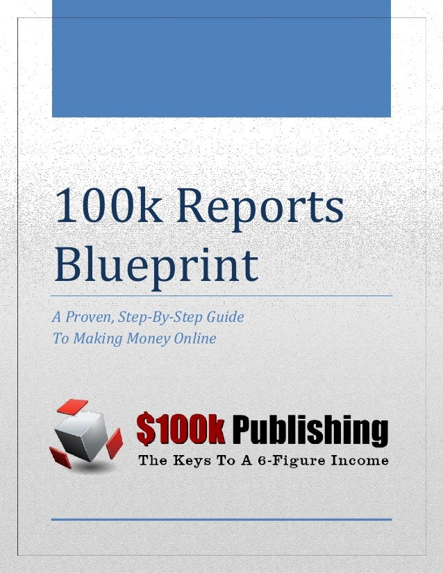 100k reports blueprint 1 638gcb1431255779 100k reports blueprint a proven step by step guide to making money online malvernweather Image collections