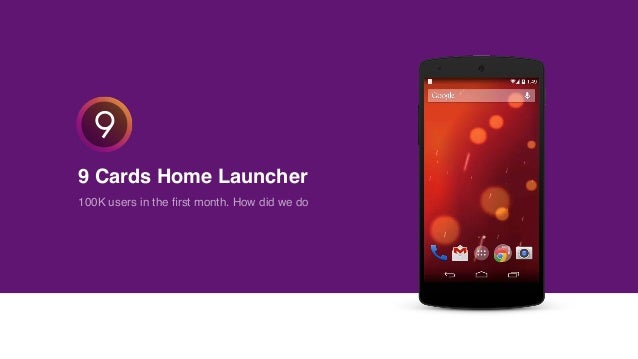 9 Cards Home Launcher 100K users in the first month. How did we do