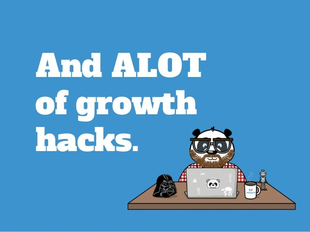 And ALOT of growth hacks.