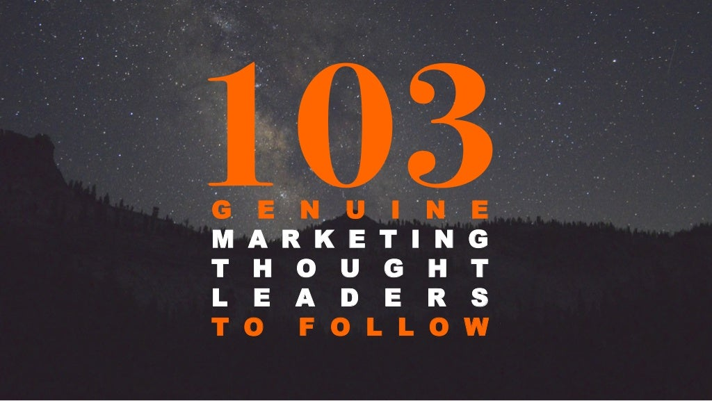 103 Genuine Marketing Thought Leaders