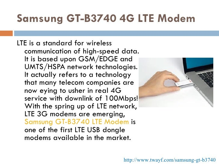 Samsung GT-B3740 4G LTE Modem <ul><li>LTE is a standard for wireless communication of high-speed data. It is based upon GS...