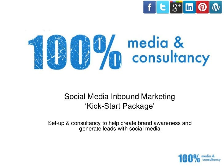 Social Media Inbound Marketing            'Kick-Start Package'Set-up & consultancy to help create brand awareness and     ...