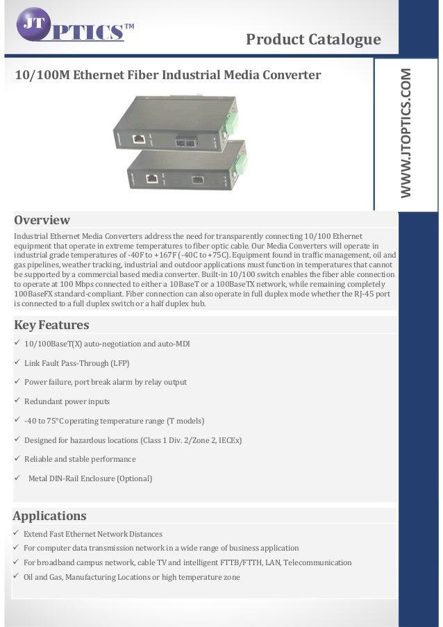 WWW.JTOPTICS.COM 10/100M Ethernet Fiber Industrial Media Converter Product Catalogue Overview Industrial Ethernet Media Co...