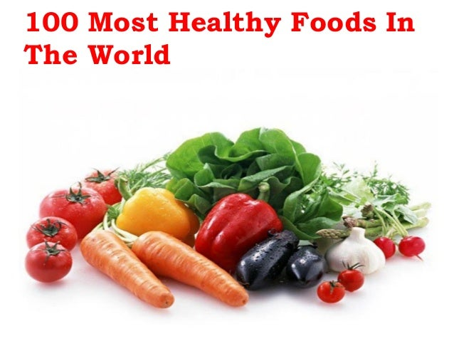 100 Most Healthy Foods In The World