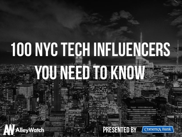 100 NYC Tech Influencers You Need to Know presented by