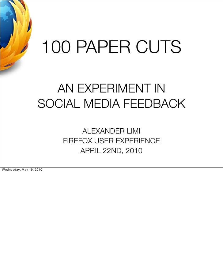 100 PAPER CUTS                        AN EXPERIMENT IN                     SOCIAL MEDIA FEEDBACK                          ...