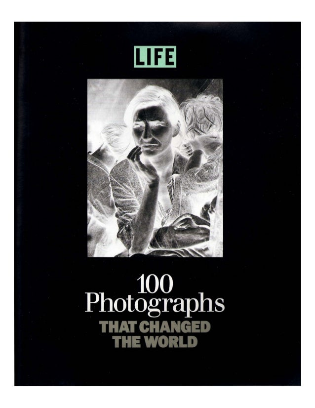 100 Photographs That Changed the World