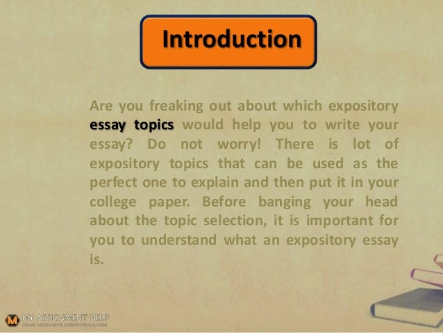 Essays For High School Students To Read Introduction Are You Freaking Out About Which Expository Essay Topics Would  Help You To Write Your  Personal Narrative Essay Examples High School also Independence Day Essay In English How To Manage A Difficult Expository Essay Topic Examples Of Essays For High School