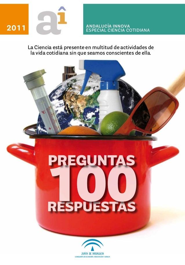 ANDALUCÍA INNOVA especial CIENCIA COTIDIANA2011 e La Ciencia está presente en multitud de actividades de la vida cotidiana...