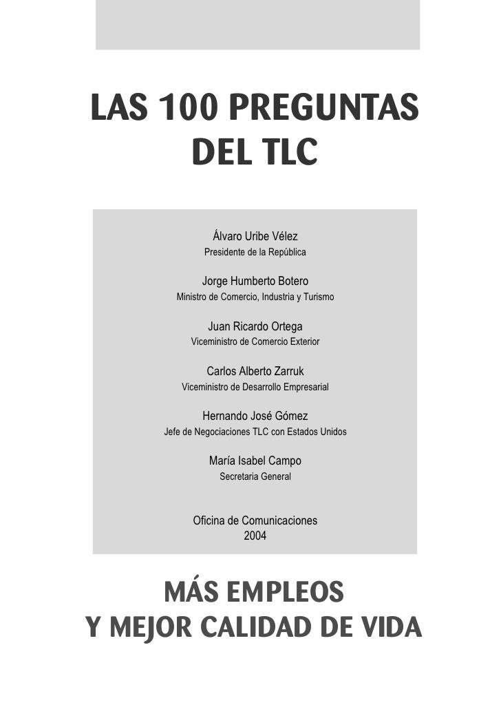 LAS 100 PREGUNTAS       DEL TLC                   Álvaro Uribe Vélez                Presidente de la República            ...