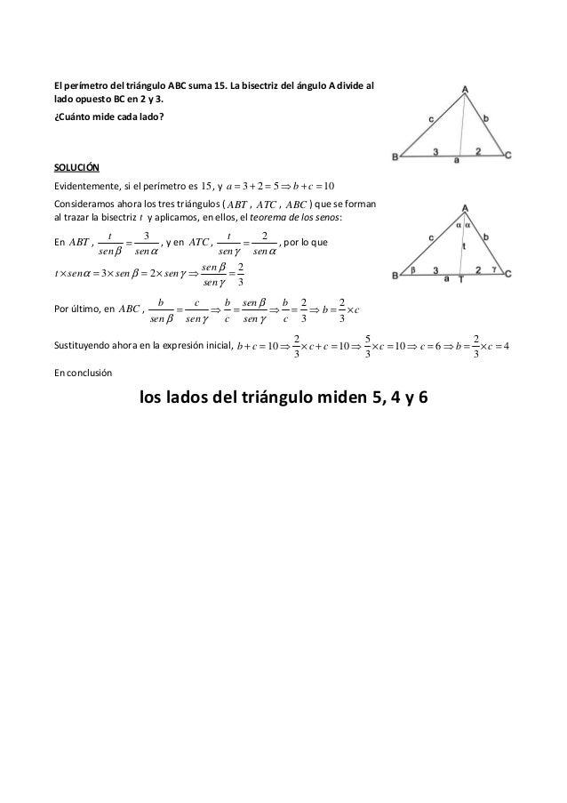 El perímetro del triángulo ABC suma 15. La bisectriz del ángulo A divide al lado opuesto BC en 2 y 3. ¿Cuánto mide cada la...