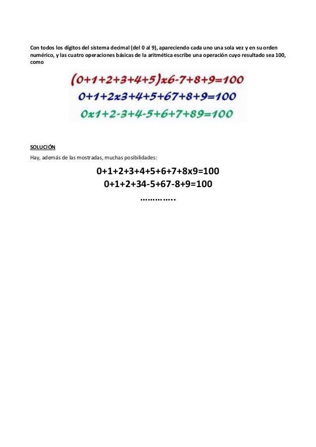 Con todos los dígitos del sistema decimal (del 0 al 9), apareciendo cada uno una sola vez y en su orden numérico, y las cu...