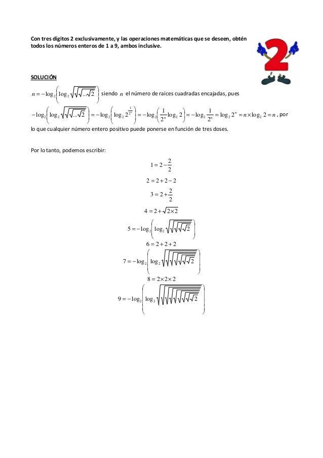 Con tres dígitos 2 exclusivamente, y las operaciones matemáticas que se deseen, obtén todos los números enteros de 1 a 9, ...