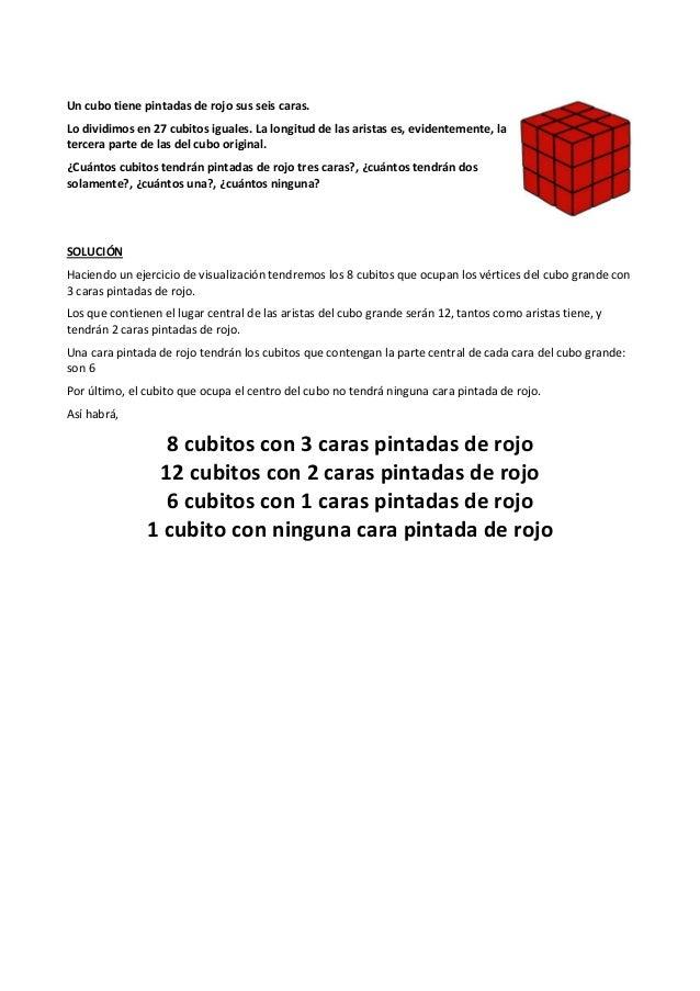Un cubo tiene pintadas de rojo sus seis caras. Lo dividimos en 27 cubitos iguales. La longitud de las aristas es, evidente...