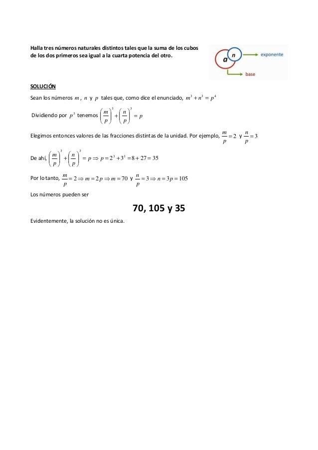 Halla tres números naturales distintos tales que la suma de los cubos de los dos primeros sea igual a la cuarta potencia d...