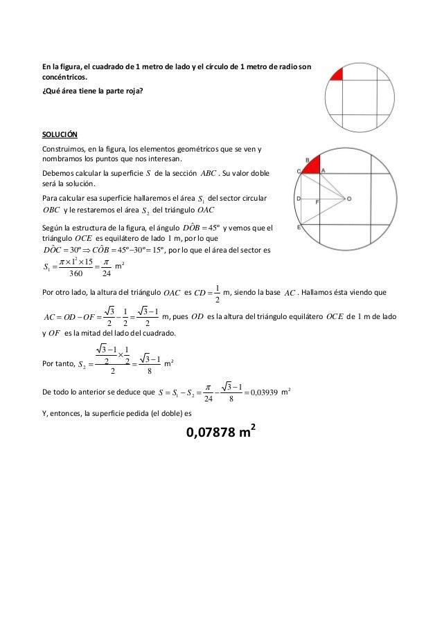 En la figura, el cuadrado de 1 metro de lado y el círculo de 1 metro de radio son concéntricos. ¿Qué área tiene la parte r...