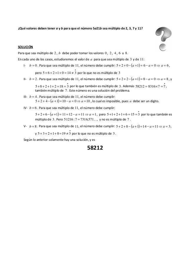 ¿Qué valores deben tener a y b para que el número 5a21b sea múltiplo de 2, 3, 7 y 11? SOLUCIÓN Para que sea múltiplo de 2 ...