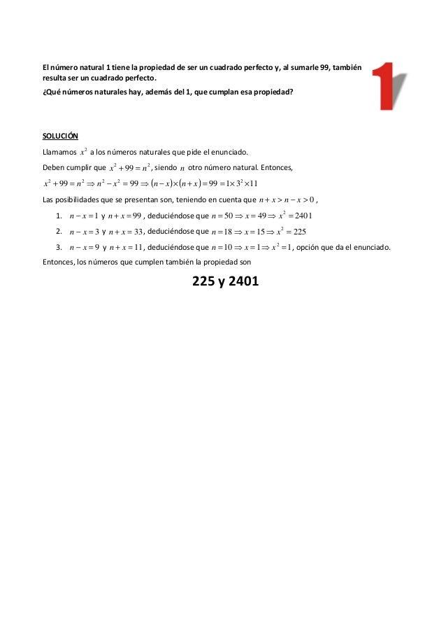 El número natural 1 tiene la propiedad de ser un cuadrado perfecto y, al sumarle 99, también resulta ser un cuadrado perfe...