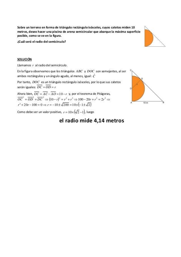 Sobre un terreno en forma de triángulo rectángulo isósceles, cuyos catetos miden 10 metros, deseo hacer una piscina de are...