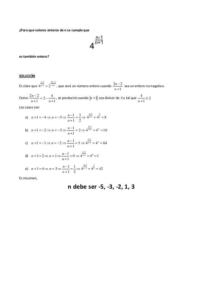 ¿Para que valores enteros de n se cumple que es también entero? SOLUCIÓN Es claro que 1 22 1 1 24 + − + − = n n n n , que ...