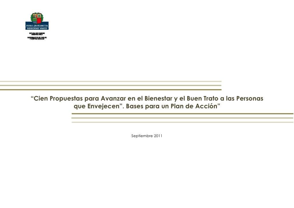 """""""Cien Propuestas para Avanzar en el Bienestar y el Buen Trato a las Personas             que Envejecen"""". Bases para un Pla..."""