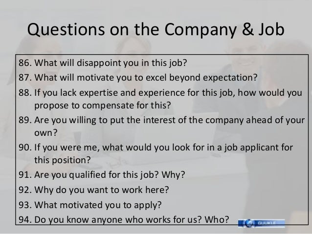 Questions on the Company & Job86. What will disappoint you in this job?87. What will motivate you to excel beyond expectat...