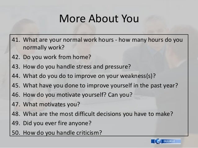More About You41. What are your normal work hours - how many hours do you    normally work?42. Do you work from home?43. H...