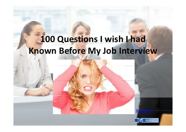 100 Questions I wish I had    00 Q    i       ih h dKnown Before My Job InterviewKnown Before My Job Interview            ...