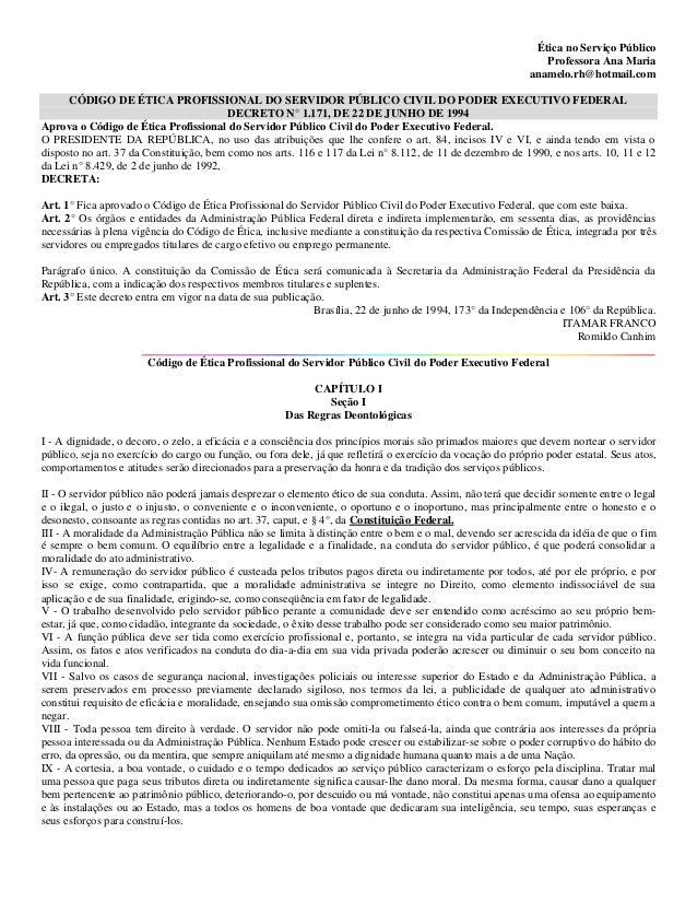 Ética no Serviço Público Professora Ana Maria anamelo.rh@hotmail.com CÓDIGO DE ÉTICA PROFISSIONAL DO SERVIDOR PÚBLICO CIVI...