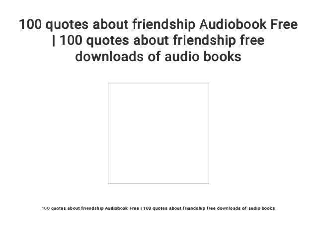 quotes about friendship audiobook quotes about friends