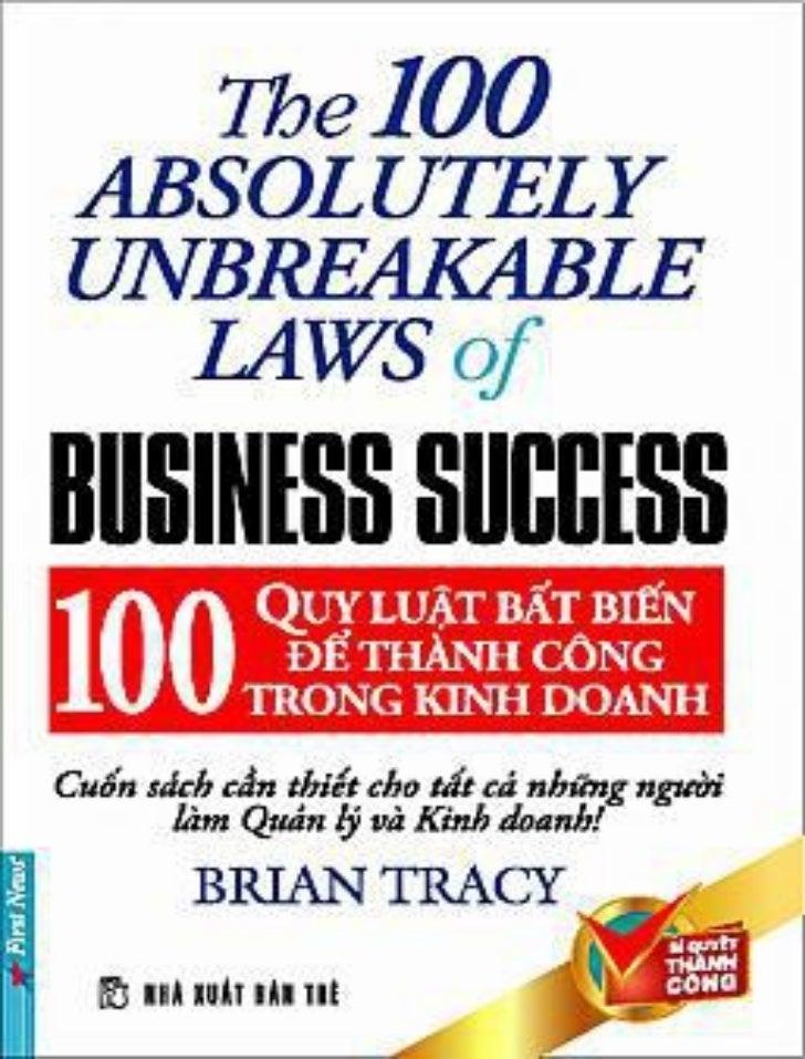 100 quy luật bất biến để thành công trong                  kinh doanh   Tác giả: Brian Tracy.   Dịch giả: Nhiều người dịch...