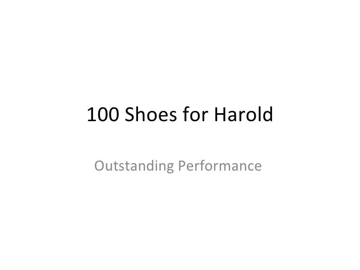 100 Shoes for Harold Outstanding Performance