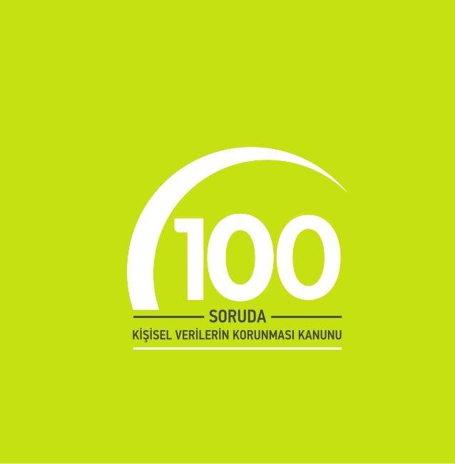 100 Soruda Kişisel Verilerin Korunması Kanunu KVKK Yayınları ISBN : 978-975-19-6883-8 Nisan 2018, Ankara Kişisel Verileri ...
