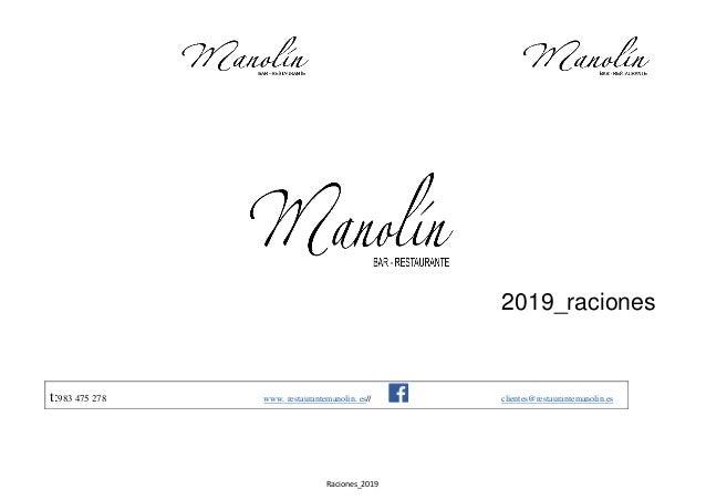 Raciones_2019 2019_raciones t:983 475 278 www. restaurantemanolin. es// clientes@restaurantemanolin.es