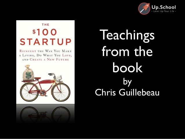 The $100 Startup by Chris Guillebeau Slide 2