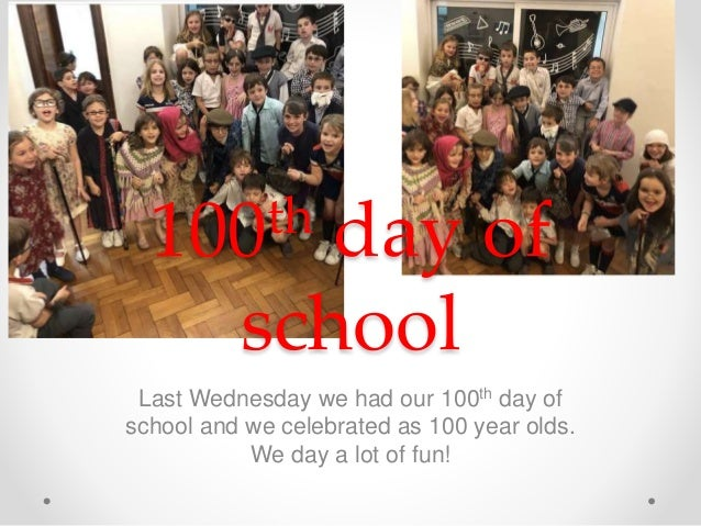 Last Wednesday we had our 100th day of school and we celebrated as 100 year olds. We day a lot of fun! 100th day of school