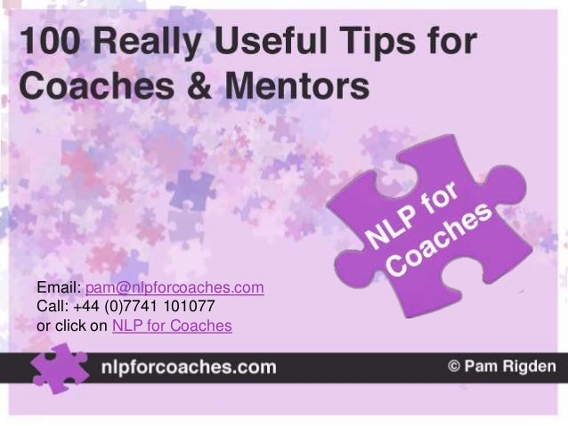 Email: pam@nlpforcoaches.com Call: +44 (0)7741 101077 or click on NLP for Coaches