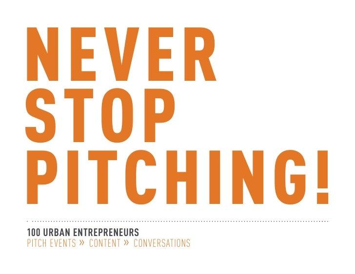 NEVERSTOPPITCHING!100 URBAN ENTREPRENEURSPitch Events » Content » Conversations