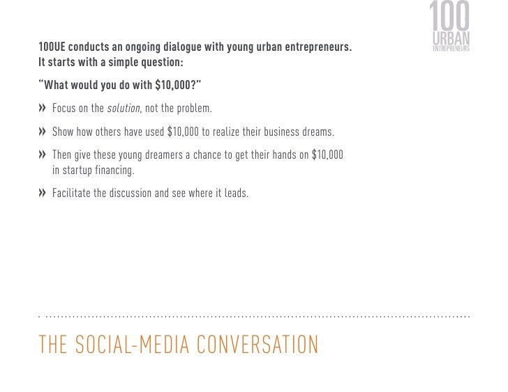 """100UE conducts an ongoing dialogue with young urban entrepreneurs.It starts with a simple question:""""What would you do with..."""