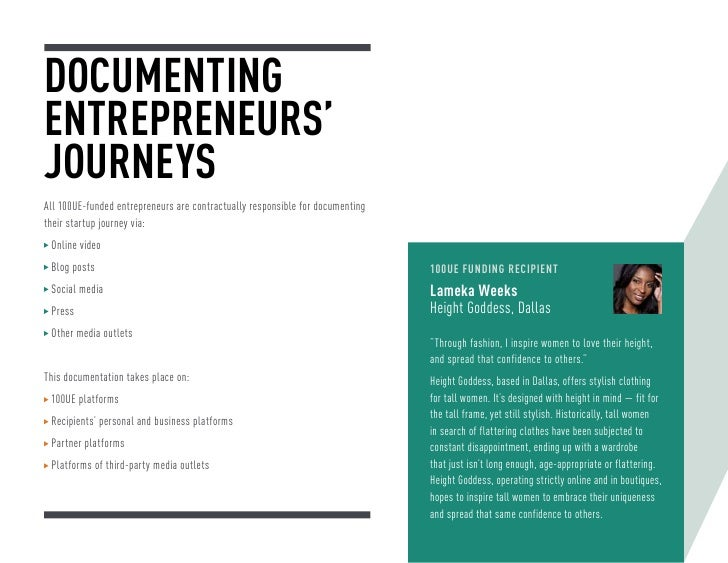 DOCUMENTINGENTREPRENEURS'JOURNEYSAll 100UE-funded entrepreneurs are contractually responsible for documentingtheir startup...