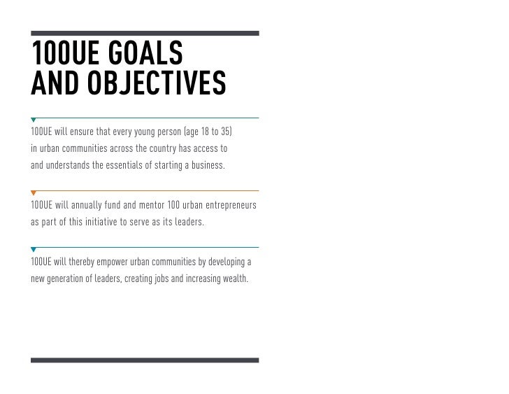 100UE GOALSAND OBJECTIVES100UE will ensure that every young person (age 18 to 35)in urban communities across the country h...