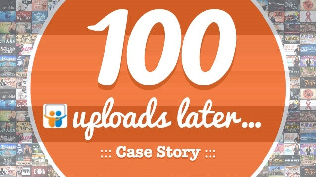 100::: Case Story ::: uploads later…