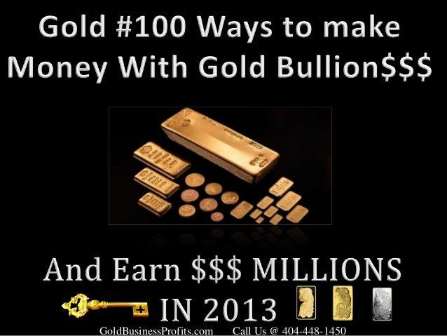 GoldBusinessProfits.com   Call Us @ 404-448-1450