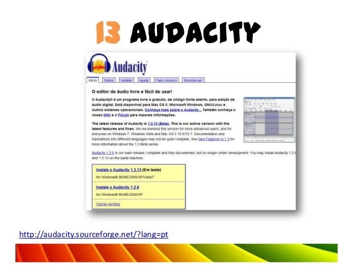 13 Audacityhttp://audacity.sourceforge.net/?lang=pt