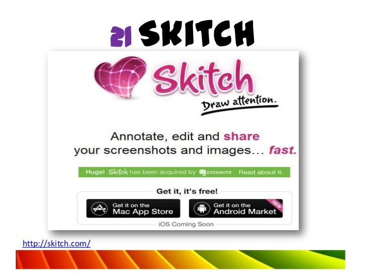 21 Skitchhttp://skitch.com/