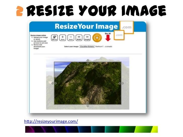 2 Resize Your Imagehttp://resizeyourimage.com/