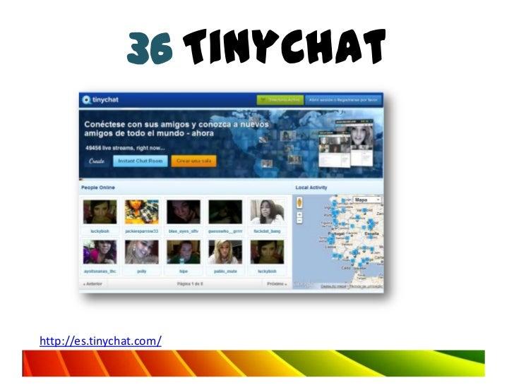 36 TinyChathttp://es.tinychat.com/